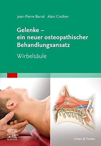 Gelenke – ein neuer osteopathischer Behandlungsansatz: Wirbelsäule