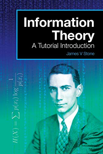 Compare Textbook Prices for Information Theory: A Tutorial Introduction 1st Edition ISBN 9780956372857 by Stone, James V