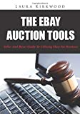 The Ebay Auction Tools: Seller And Buyer Guide To Utilizing Ebay For Business