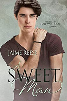 A Sweet Man (The Men of Halfway House Book 7) by [Jaime Reese]