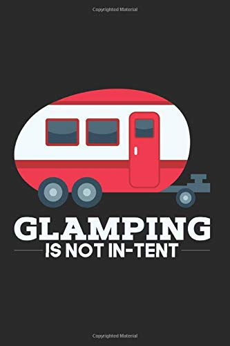 Glamping is not In-Tent: Checkered Sheets 6x9 Inch Notebook / Camping / Glamping / Trekking / Outdoor / Boy Scout / Nature Lover