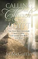Calling the Church out of Egypt: You Have Been Delivered: Jesus Is Alive; Live Loved; Live Well; Live Him!