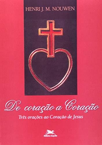 De coração a Coração: Três orações ao Coração de Jesus