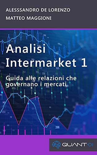 Analisi intermarket 1: Guida alle relazioni che governano i mercati (Quant01) (Italian Edition)