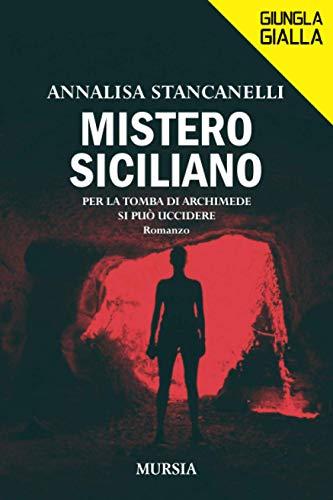 Mistero siciliano: Per la tomba di Archimede si può uccidere