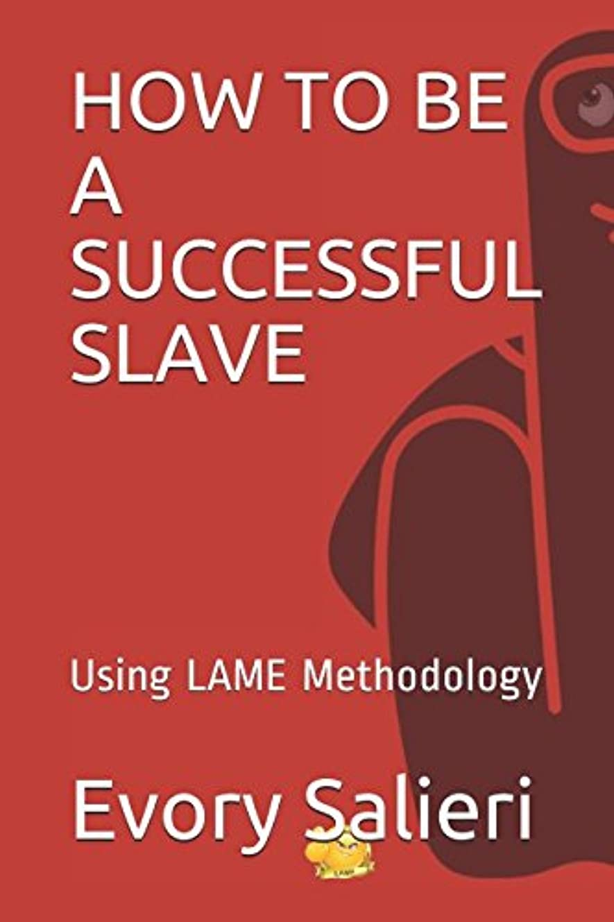 危険を冒します学校の先生くHOW TO BE A SUCCESSFUL SLAVE: Using LAME Methodology