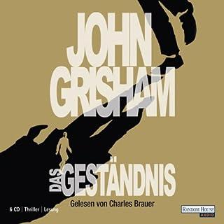 Das Geständnis                   Autor:                                                                                                                                 John Grisham                               Sprecher:                                                                                                                                 Charles Brauer                      Spieldauer: 7 Std. und 48 Min.     152 Bewertungen     Gesamt 4,2