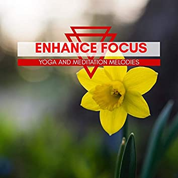 Enhance Focus - Yoga And Meditation Melodies
