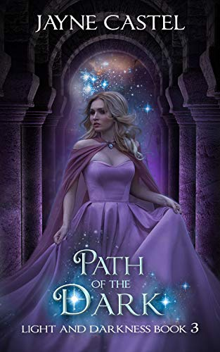 Path of the Dark: An Epic Fantasy Romance (Light and Darkness Book 3)