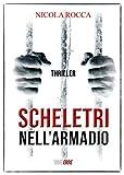 SCHELETRI NELL'ARMADIO: Romanzo Thriller