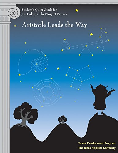 Student's Quest Guide: Aristotle Leads the Way: Aristotle Leads the Way (The Story of Science)