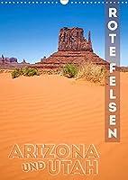 ARIZONA UND UTAH Rote Felsen (Wandkalender 2022 DIN A3 hoch): Eindrucksvolle Natur im Suedwesten der USA (Monatskalender, 14 Seiten )