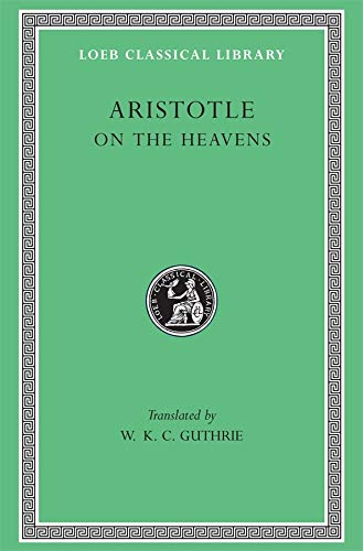 Aristotle: On the Heavens (Loeb Classical Library No. 338)