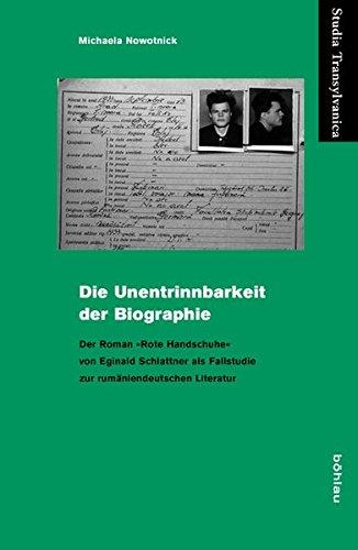 Die Unentrinnbarkeit der Biographie (Studia Transylvanica): Eginald Schlattners Roman