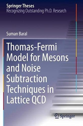 Thomas-Fermi Model for Mesons and Noise Subtraction Techniques in Lattice QCD (Springer Theses)