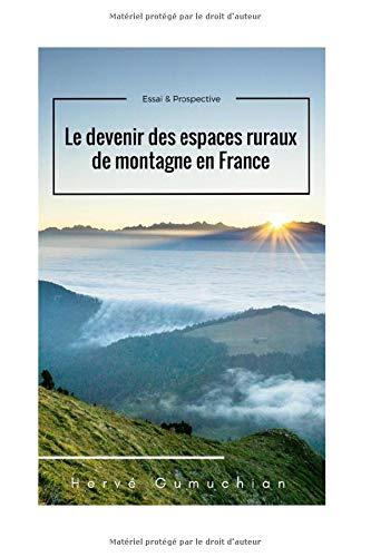 Le devenir des espaces ruraux de montagne en France
