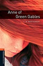 [Oxford Bookworms Library: Stage 2: Anne of Green Gables: 700 Headwords] (By: Clare West) [published: February, 2008]