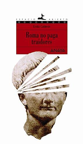 Roma no paga traidores (Literatura Juvenil (A Partir De 12 Años) - Espacio Abierto)