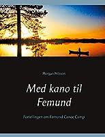 Med kano til Femund: Fortellingen om Femund Canoe Camp