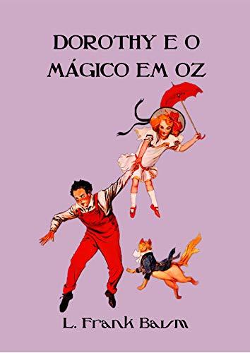 Dorothy e o Mágico em Oz (Ilustrado) (Coleção Mágico de Oz Livro 4)