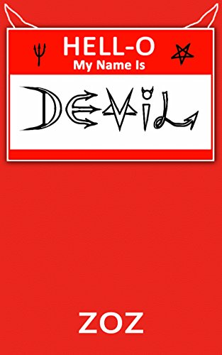 HELL-O, MY NAME IS DEVIL: A Fun Chat with the Devil on Devil Names (English Edition)