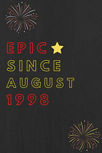 Epic since august 1998 Notebook Journal 22nd Birthday, Anniversary: Lined Notebook / Journal Gift, 120 Pages, 6x9, Sof Cover, Matte Finish, Epic Birthday Gifts