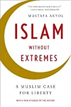 Islam without Extremes: A Muslim Case for Liberty by Akyol, Mustafa(November 4, 2013) Paperback