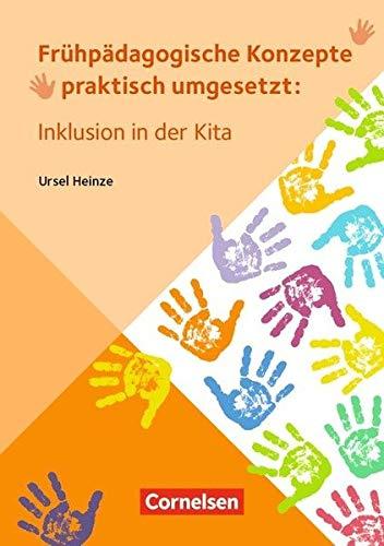 Frühpädagogische Konzepte praktisch umgesetzt / Inklusion in der Kita: Ratgeber