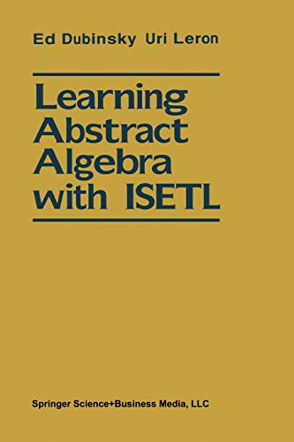 Learning Abstract Algebra with ISETL: Macintosh(TM) Diskette Provided
