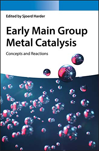 Early Main Group Metal Catalysis: Concepts and Reactions (English Edition)