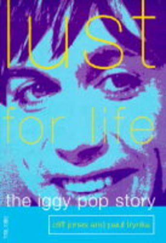 Lust for Life: Iggy Pop Story