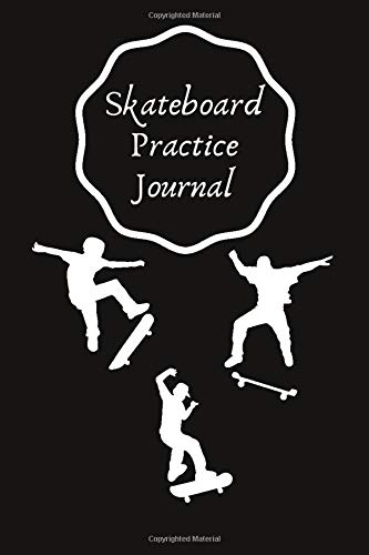 Skateboard Practice Journalc: Set Goals and Track Progress on Skateboarding | for any level | Improve your level | Skills and Tricks | 6 by 9