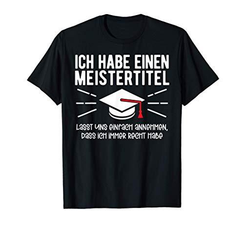 Meistertitel Meisterprüfung Meister Geschenk Lustig T-Shirt