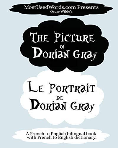 The Portrait of Dorian Gray - Le Portrait de Dorian Gray: A French to English Bilingual Book With French to English Dictionary (French Bilingual Books)