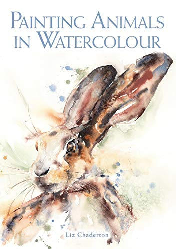 Compare Textbook Prices for Painting Animals in Watercolour  ISBN 9781785007873 by Chaderton, Liz