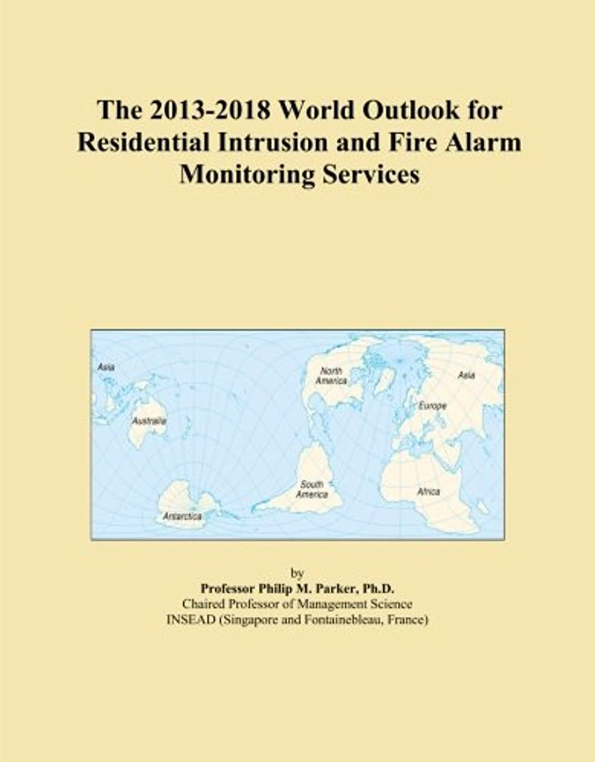 The 2013-2018 World Outlook for Residential Intrusion and Fire Alarm Monitoring Services