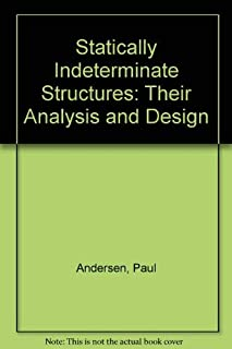 Statically Indeterminate Structures: Their Analysis and Design