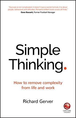 Simple Thinking: How to Remove Complexity from Life and Work (English Edition)
