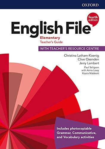 English File Elementary Teacher's Guide with Teacher's Resource Centre (English File Fourth Edition)