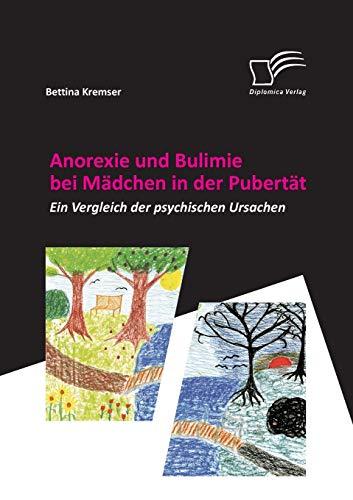 Anorexie und Bulimie bei Mädchen in der Pubertät: Ein Vergleich der psychischen Ursachen