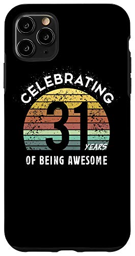 iPhone 11 Pro Max 31st Birthday Gifts For 31 Year Anniversary Wishes Best Meme Case