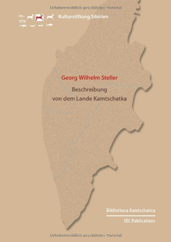 Georg Wilhelm Steller: Beschreibung von dem Lande Kamtschatka