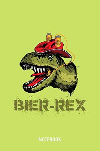 Bier-Rex Notebook: A5 (Handtaschenformat) Liniertes Brauerei Notizheft oder Bier Journal - Dinosaurier Tagebuch oder T-Rex Buch als Notizbuch für Männer und Frauen