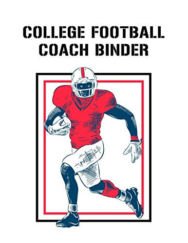 College Football Coach Binder: Undated 12-Month Calendar, Team Roster, Player Statistics For Football Players And Coaches With Play Design Field Blank Pages