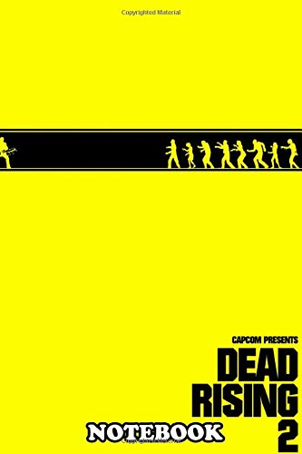 """Notebook: Dead Rising 2 , Journal for Writing, College Ruled Size 6"""" x 9"""", 110 Pages"""