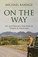 On The Way: An Australian Doctor In Yemen & Pakistan