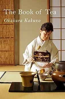 The Book of Tea by [Okakura Kakuzo]