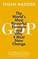 GDP: The World's Most Powerful Formula and Why It Must Now Change