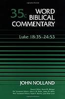 Word Biblical Commentary: Luke 18:35-24:53