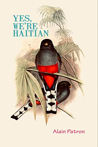 Yes, We're Haitian by Alain Patron